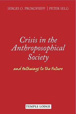 Image for <B>Crisis in the Anthroposophical Society </B><I> and Pathways to the Future</I>