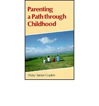 Image for <B>Parenting a Path Through Childhood </B><I> </I>