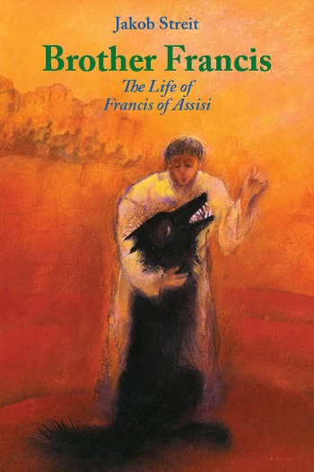 Image for <B>Brother Francis </B><I> The Life of Francis of Assisi</I>