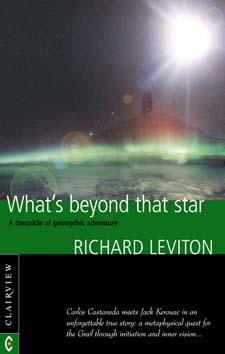 Image for <B>What's Beyond That Star </B><I> A Chronicle of Geomythic Adventure</I>