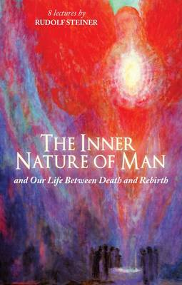 Image for <B>Inner Nature of Man </B><I> And Our Life Between Death and Rebirth</I>