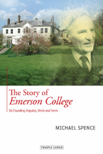 Image for <B>Story of Emerson College, The </B><I> Its Founding Impulse, Work and Form</I>