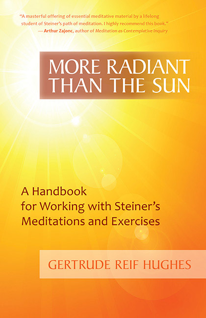 Image for <B>More Radiant than the Sun </B><I> A Handbook for Working with Steiner's Meditations and Exercises</I>
