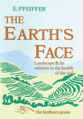 Image for <B>Earth's Face, The </B><I> Landscape and Its Relation to the Health of the Soil</I>
