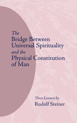 Image for <B>Bridge Between Universal Spirituality and the Physical Constitution of Man </B><I> </I>