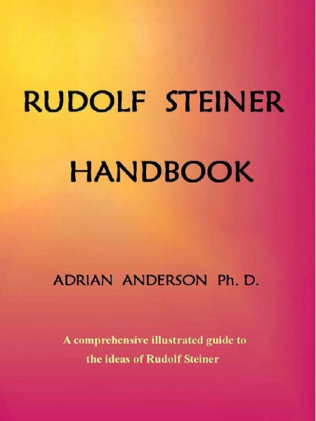 Image for <B>Rudolf Steiner Handbook </B><I> A comprehensive illustrated guide to the ideas of Rudolf Steiner</I>