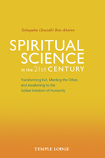 Image for <B>Spiritual Science in the 21st Century </B><I> Transforming Evil, Meeting the Other and Awakening to the Global Initiation of Humanity</I>