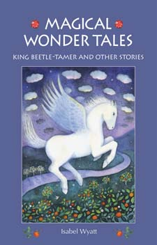 Image for <B>Magical Wonder Tales </B><I> King Beetle-Tamer and other Stories</I>