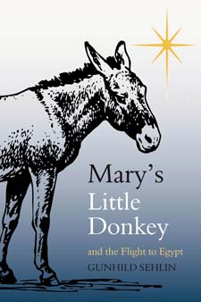 Image for <B>Mary's Little Donkey and the Escape to Egypt </B><I> </I>