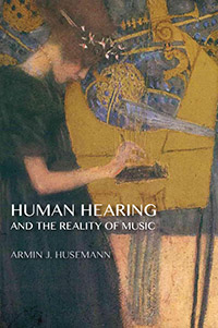 Image for <B>Human Hearing and the Reality of Music </B><I> </I>