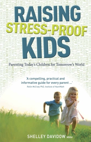 Image for <B>Raising Stress-Proof Kids </B><I> Parenting Today's Children for Tomorrow's World</I>