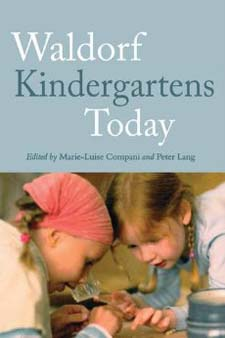 Image for <B>Waldorf Kindergartens Today </B><I> Compani, Marie-Louise and Lang, Peter</I>