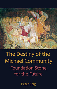 Image for <B>Destiny of the Michael Community, The </B><I> Foundation Stone for the Future</I>