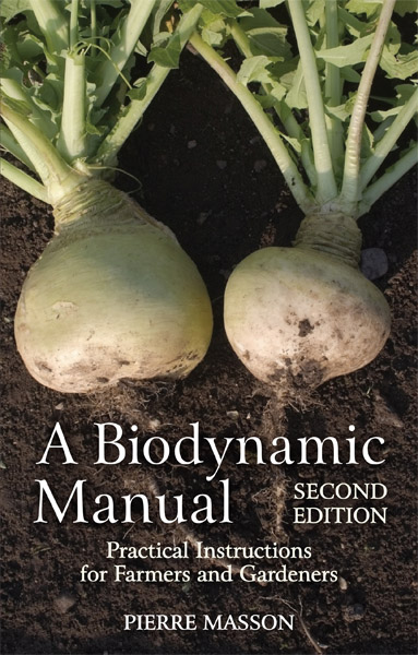 Image for <B>Biodynamic Manual, A </B><I> Practical Instructions for Farmers and Gardeners 2ed (New Revised Edition)</I>