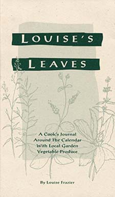 Image for <B>Louise's Leaves </B><I> A Cook's Journey Around the Calendar with Local Garden Vegetable Produce</I>