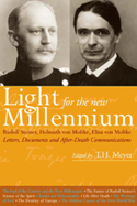 Image for <B>Light for the New Millennium </B><I> Letters, Documents and After-death Communications: Rudolf Steiner, Helmuth and Eliza Von Moltke</I>