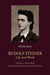 Image for <B>Rudolf Steiner, Life and Work; 1861-1890 </B><I> Volume 1: Childhood, Youth, and Study Years</I>