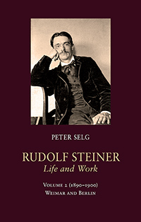 Image for <B>Rudolf Steiner, Life and Work; 1890-1900 </B><I> Volume 2: Weimar and Berlin</I>