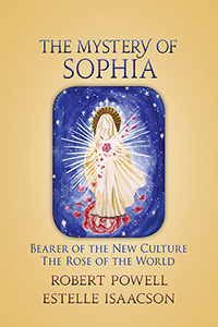 Image for <B>Mystery of Sophia, The </B><I> Bearer of the New Culture: The Rose of the World</I>