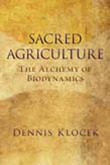 Image for <B>Sacred Agriculture </B><I> The Alchemy of Biodynamics</I>