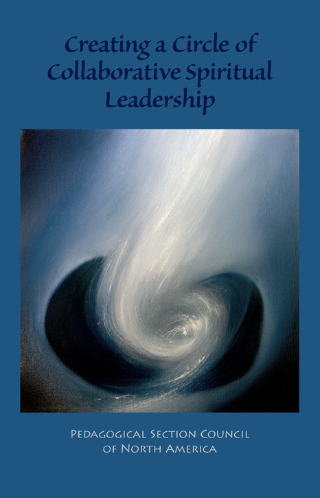 Image for <B>Creating a Circle of Collaborative Spiritual Leadership </B><I> Written by Pedagogical Section Council of North America</I>