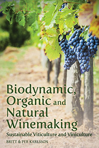 Image for <B>Biodynamic, Organic, and Natural Winemaking </B><I> Sustainable Viticulture and Viniculture</I>