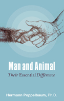 Image for <B>Man and Animal </B><I> Their Essential Difference</I>