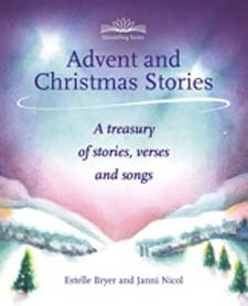 Image for <B>Advent and Christmas Stories </B><I> A Treasury of Stories, Verses and Songs</I>