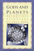 Image for <B>Gods and Planets: The Archetypes of Astrology </B><I> </I>