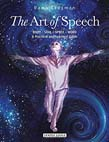Image for <B>Art of Speech, The </B><I> A Practical and Spiritual Guide</I>