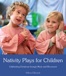 Image for <B>Nativity Plays for Children </B><I> Celebrating Christmas through Movement and Music</I>