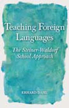Image for <B>Teaching Foreign Languages </B><I> The Steiner-Waldorf School Approach</I>