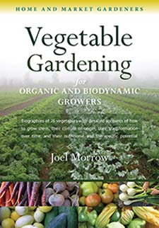 Image for <B>Vegetable Gardening for Organic and Biodynamic Growers </B><I> Home and Market Gardeners</I>