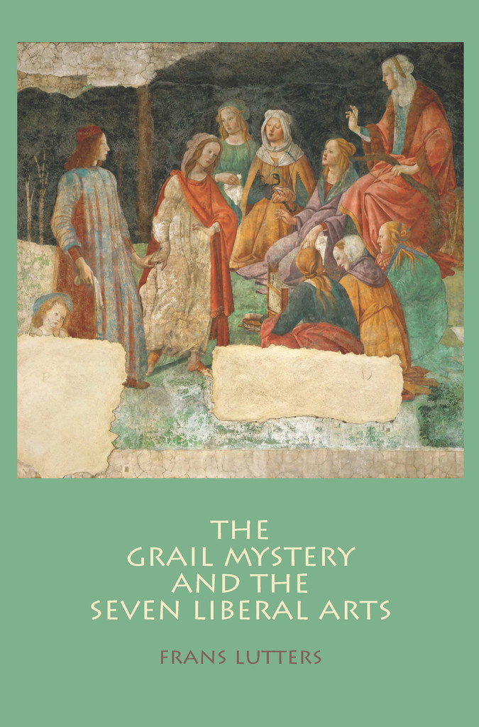 Image for <B>Grail Mystery and the Seven Liberal Arts, The </B><I> </I>