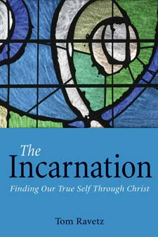 Image for <B>Incarnation </B><I> Finding Our True Self Through Christ</I>