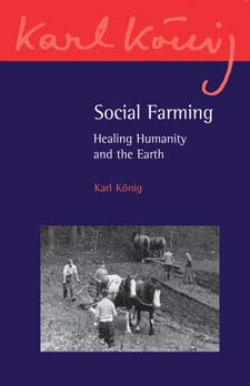 Image for <B>Social Farming </B><I> Healing Humanity and the Earth</I>