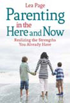 Image for <B>Parenting in the Here and Now </B><I> Realizing the Strengths You Already Have</I>