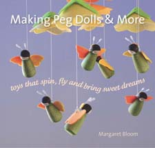 Image for <B>Making Peg Dolls and More </B><I> Toys Which Spin, Fly and Bring Sweet Dreams</I>