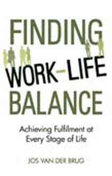 <B>Finding Work-Life Balance </B><I> Achieving Fulfilment at Every Stage of Life</I>