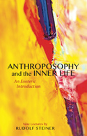 Image for <B>Anthroposophy and the Inner Life </B><I> An Esoteric Introduction</I>