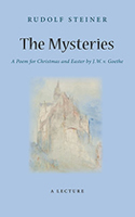 Image for <B>The Mysteries </B><I> A Poem for Christmas and Easter by W. J. v. Goethe</I>