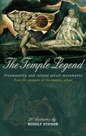<B>Temple Legend, The </B><I> Freemasonry and Related Occult Movements from the Contents of the Esoteric School.</I>