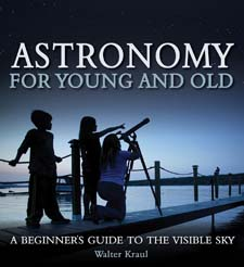Image for <B>Astronomy for Young and Old </B><I> A Beginner's Guide to the Visible Sky</I>
