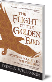 Image for <B>Flight of the Golden Bird </B><I> Scottish Folk Tales for Children</I>