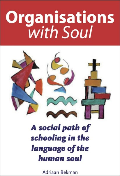 Image for <B>Organisations with Soul </B><I> A  Social Path of Schooling in the Language of the Human Soul</I>