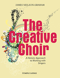 Image for <B>Creative Choir, The </B><I> A Holistic Approach to Working with Singers</I>