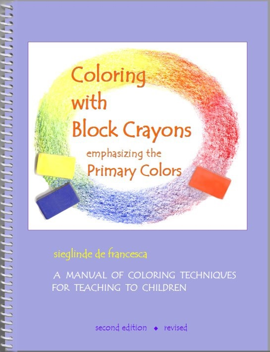 Image for <B>Coloring with Block Crayons </B><I> a manual of coloring techniques for teaching to children</I>