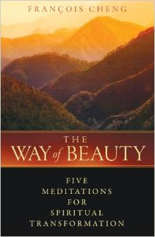 Image for <B>Way of Beauty </B><I> Five Meditations for Spiritual Transformation</I>