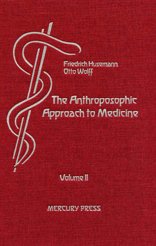 Image for <B>Anthroposophic Approach to Medicine Volume II </B><I> An Outline of a Spiritual Scientifically Oriented Medicine</I>