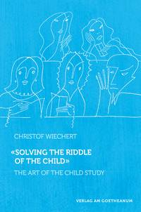 Image for <B>Solving the Riddle of the Child </B><I> The Art of Child Study</I>
